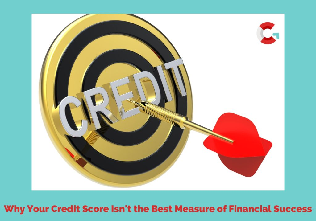 Your credit score isn't the best measure of financial success