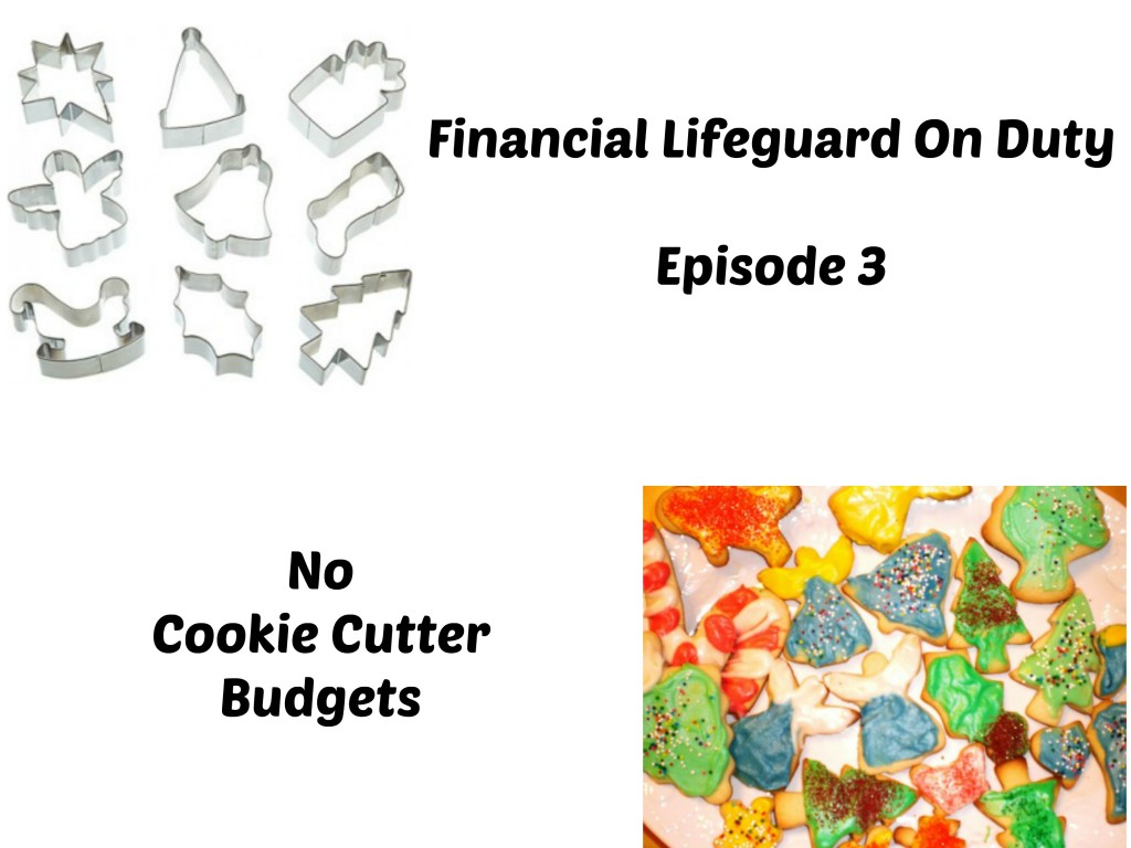 No Cookie Cutter Budgets