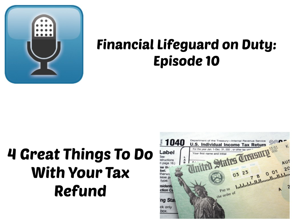 Four Great Things to Do with your Tax Refund