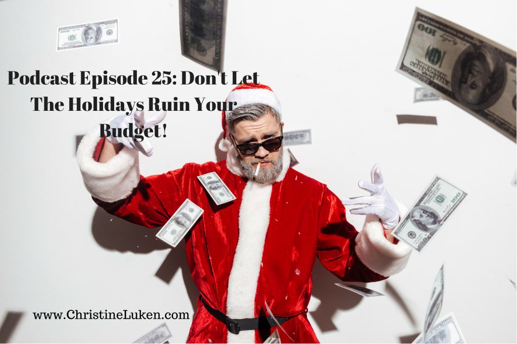 Holidays Ruin Your Budget, Christine Luken, Financial Lifeguard