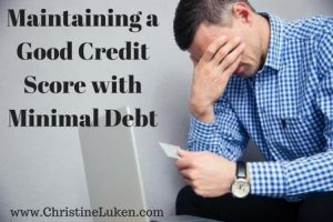 Maintaining a Good Credit Score with Minimal Debt, Christine Luken, Financial Lifeguard