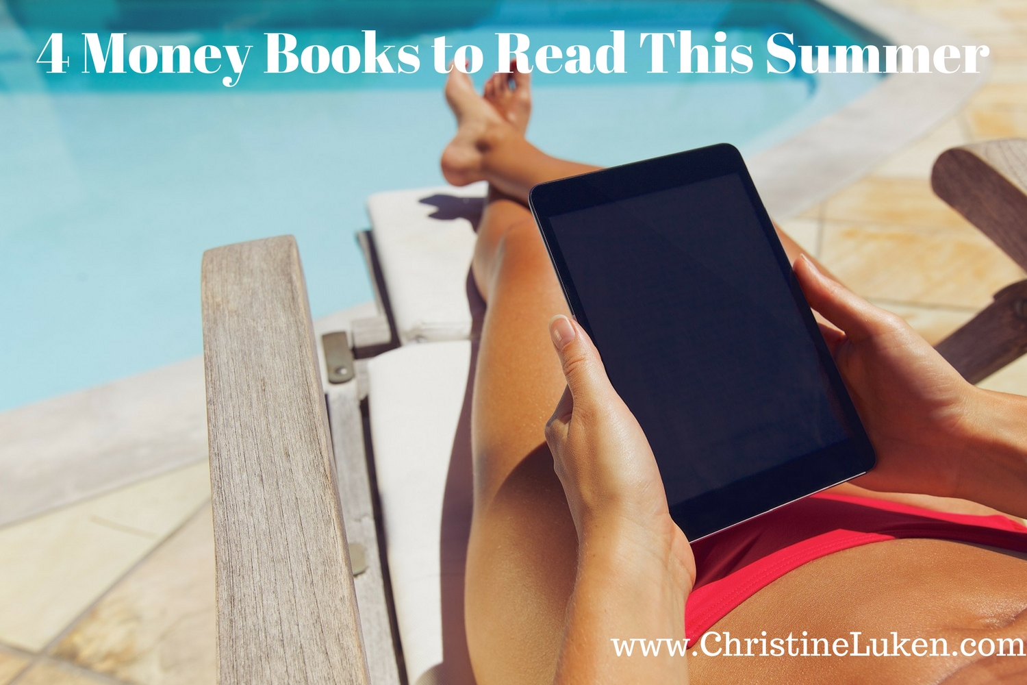 4 Money Books to Read This Summer, Christine Luken, Financial Lifeguard