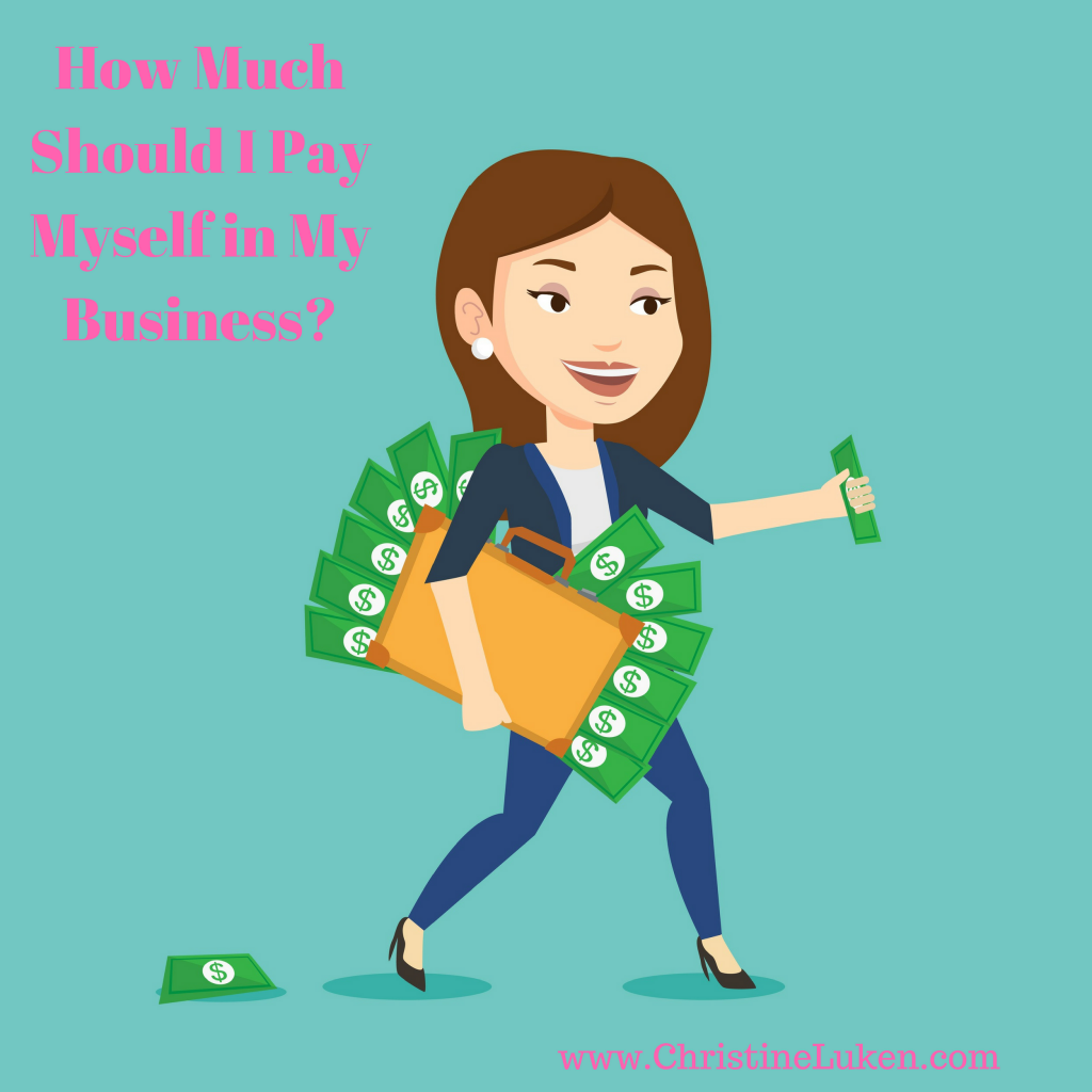 How Much Should I Pay Myself in My Business, Christine Luken, Financial Lifeguard