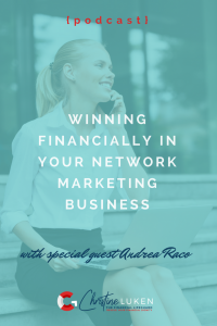 Winning Financially in your Network Marketing Business podcast, christine luken, andrea raco
