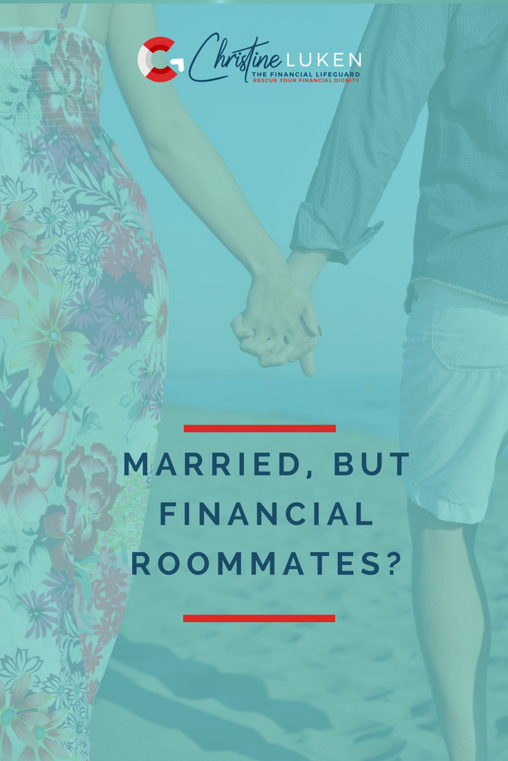 married but financial roommates, separate money, christine luken, financial lifeguard