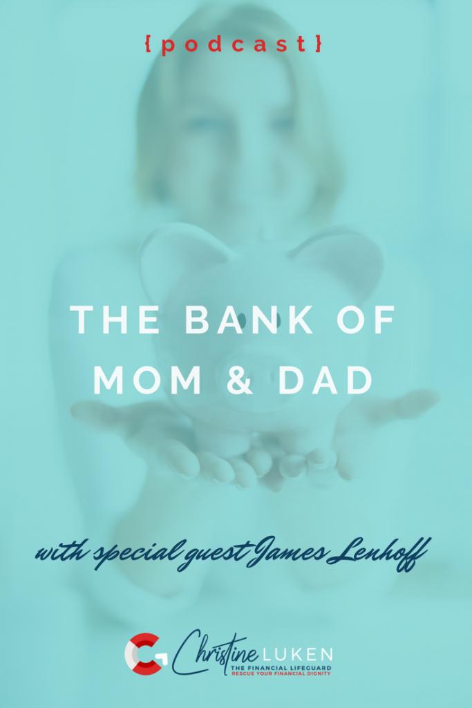 bank of mom and dad, podcast, james lenhoff, christine luken