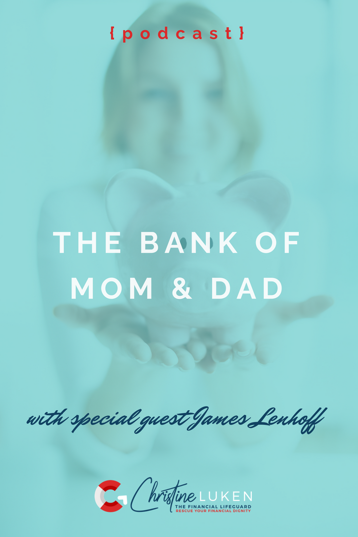 bank of mom and dad, podcast, james lenhoff, christine luken