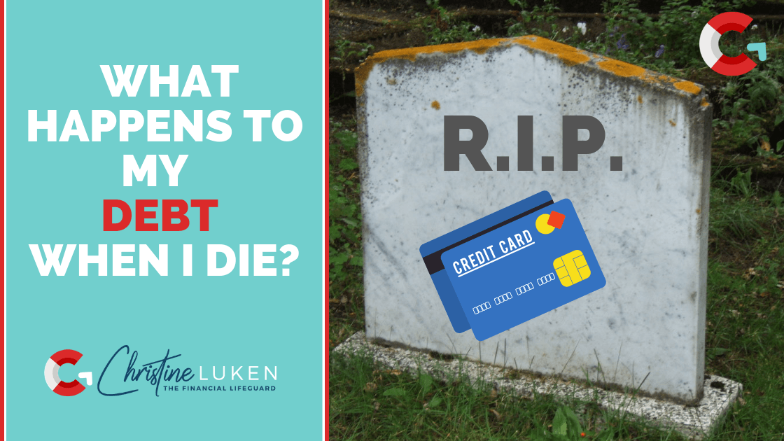 what happens to my debt when i die