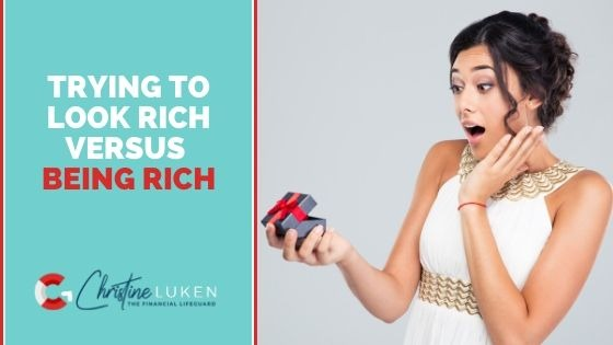 Trying to Look Rich vs being rich