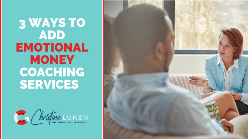 3 Ways to Add Emotional Money Coaching