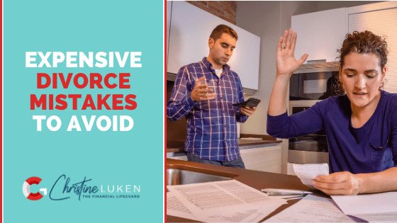 Expensive Divorce Mistakes to Avoid