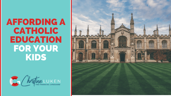 Affording a Catholic Education for your Kids
