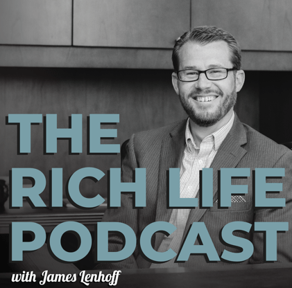 Rich Life Podcast James Lenhoff and Christine Luken